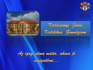Karácsonyi  János  Katolikus  Gimnázium