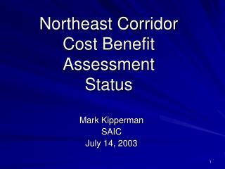 Northeast Corridor  Cost Benefit Assessment Status