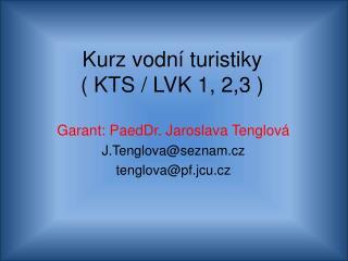 Kurz vodní turistiky ( KTS / LVK 1, 2,3 )