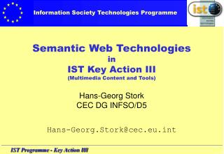 Semantic Web Technologies in IST Key Action III (Multimedia Content and Tools)