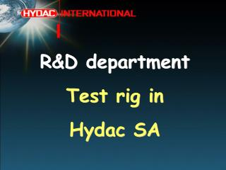 R&D department Test rig in Hydac SA