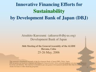 Innovative Financing Efforts for  Sustainability by Development Bank of Japan (DBJ)