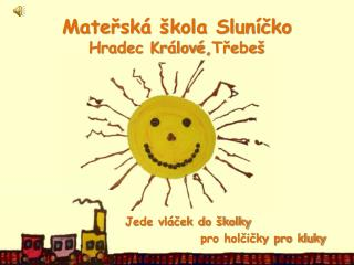 Mateřská škola Sluníčko Hradec Králové, Třebeš