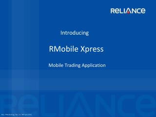Introducing RMobile  Xpress  Mobile Trading Application