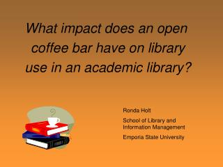 What impact does an open  coffee bar have on library use in an academic library?