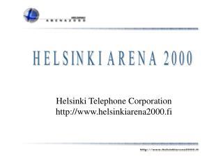 Helsinki Telephone Corporation helsinkiarena2000.fi