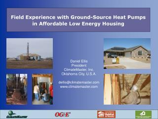 Field Experience with Ground-Source Heat Pumps in Affordable Low Energy Housing
