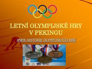 LETNÍ OLYMPIJSKÉ HRY V PEKINGU