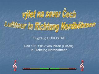 výlet na sever Čech  Lufttour in Richtung Nordbőhmen