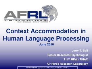 Context Accommodation in Human Language Processing    June 2010