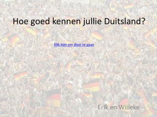 Hoe goed kennen jullie Duitsland?