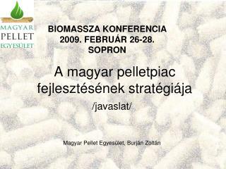 A magyar pelletpiac fejleszt�s�nek strat�gi�ja