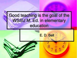 Good teaching is the goal of the WSSU M. Ed. in elementary education