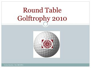 Round Table Golftrophy 2010