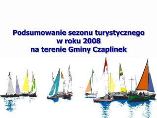 Podsumowanie sezonu turystycznego  w roku 2008 na terenie Gminy Czaplinek