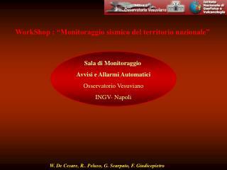 W. De Cesare, R.. Peluso, G. Scarpato, F. Giudicepietro
