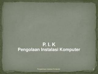 Pengolaan Instalasi Komputer