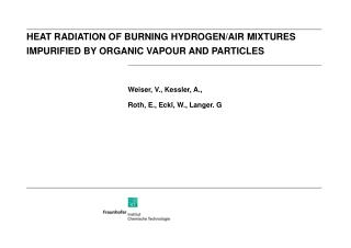 HEAT RADIATION OF BURNING HYDROGEN/AIR MIXTURES IMPURIFIED BY ORGANIC VAPOUR AND PARTICLES