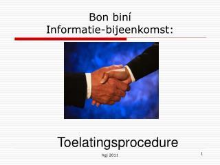 Bon biní   Informatie-bijeenkomst: