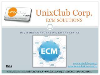 UnixClub Corp.    ECM SOLUTIONS