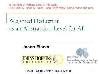 Weighted Deduction as an Abstraction Level for AI