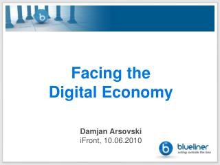 Facing the  Digital Economy Damjan Arsovski iFront, 10.06.2010