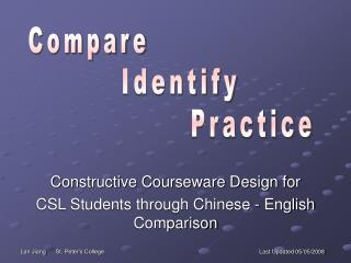 Constructive Courseware Design for  CSL Students through Chinese - English Comparison