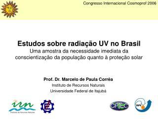 Prof. Dr. Marcelo de Paula Corrêa Instituto de Recursos Naturais Universidade Federal de Itajubá