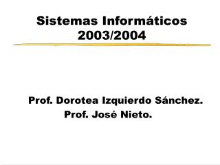 Sistemas Informáticos 2003/2004