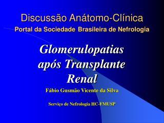 Discussão Anátomo-Clínica Portal da Sociedade Brasileira de Nefrologia