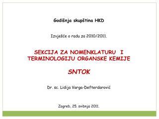 Godišnja skupština HKD Izvješće o radu za 2010/2011.