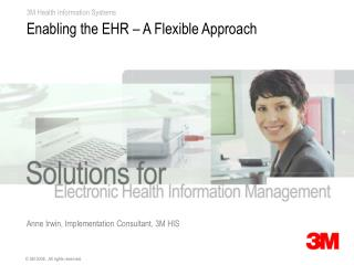 Enabling the EHR – A Flexible Approach