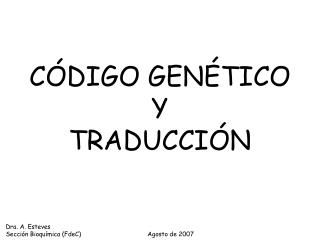CÓDIGO GENÉTICO  Y  TRADUCCIÓN