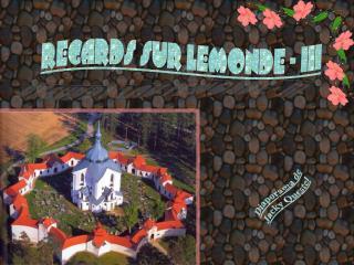 REGARDS SUR LEMONDE - III