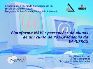 Plataforma NAVi : percep��es de alunos de um curso de P�s-Gradua��o da EA/UFRGS