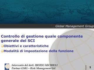 Controllo di gestione quale componente generale del SCI Obiettivi e caratteristiche