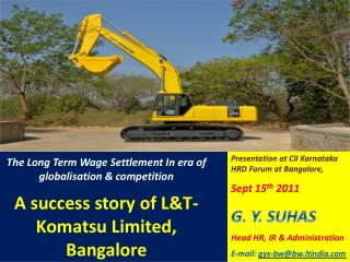 Presentation at CII Karnataka HRD Forum at Bangalore,  Sept 15 th  2011 G . Y. SUHAS