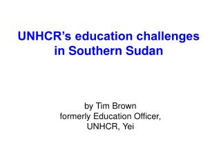 UNHCR s education challenges in Southern Sudan
