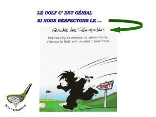LE GOLF C' EST G ÉNIAL SI NOUS RESPECTONS LE …