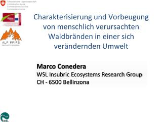 Marco Conedera WSL Insubric Ecosystems Research Group CH - 6500 Bellinzona