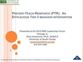 Prevent-Teach-Reinforce PTR:  An Efficacious Tier 3 behavior intervention