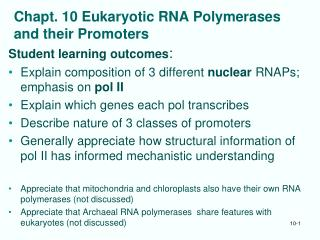 Chapt. 10 Eukaryotic RNA Polymerases  and their Promoters