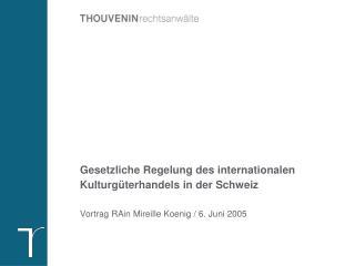 Gesetzliche Regelung des internationalen Kulturgüterhandels in der Schweiz