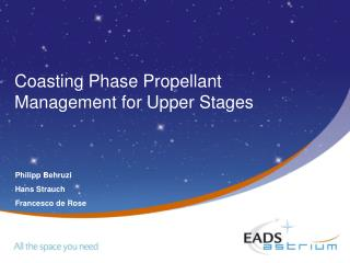 Coasting Phase Propellant Management for Upper Stages
