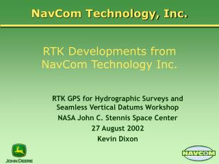 RTK Developments from NavCom Technology Inc.