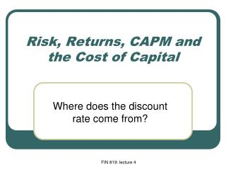 Risk, Returns, CAPM and the Cost of Capital
