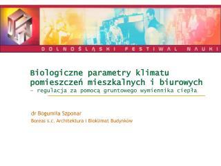 dr Bogumi ł a Szponar Boreas s.c. Architektura i Bioklimat Budynków