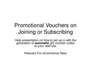 Promotional Vouchers on Joining or Subscribing