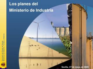 Los planes del Ministerio de Industria