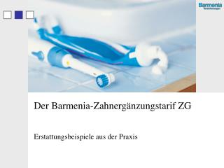 Der Barmenia-Zahnerg�nzungstarif ZG
